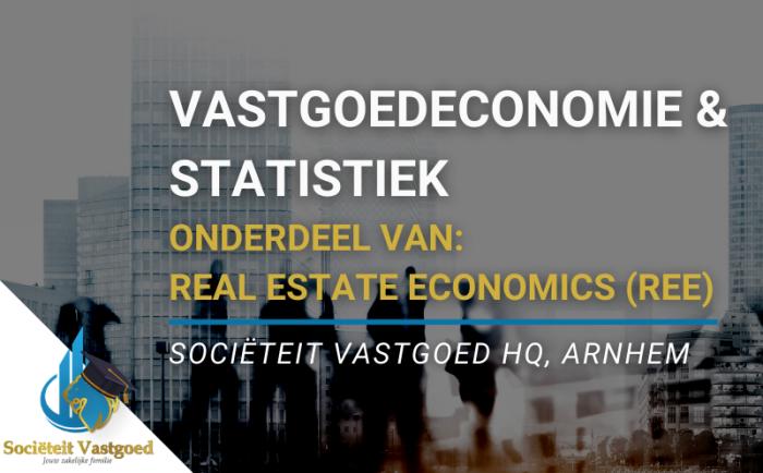Vastgoedeconomie + Statistiek Sociëteit Vastgoed Academy