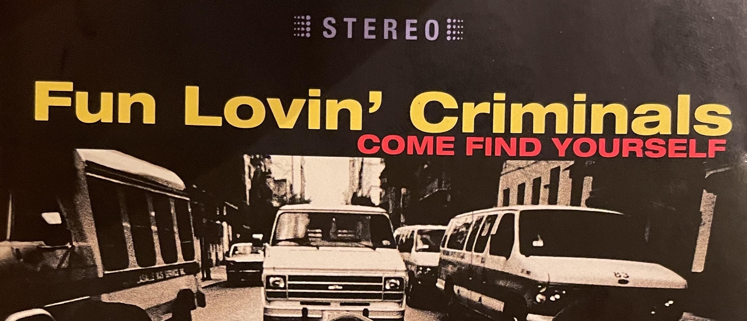 Forgotten Song Friday Fun Lovin' Criminals met Fun Lovin' Criminal