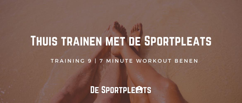 Thuis trainen met de Sportpleats nr. 9 | 7 Minute Workout voor je Benen