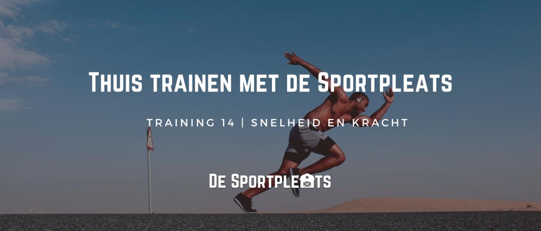 Thuis trainen met de Sportpleats nr. 14 | Snelheid en Kracht trainen