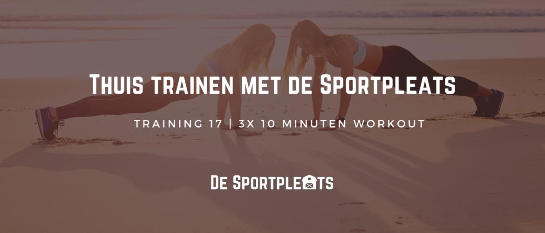 Thuis trainen met de Sportpleats nr. 17   3x Tien minuten Workout
