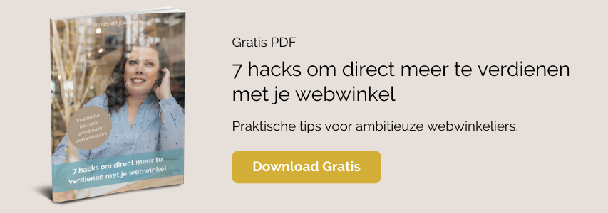 7 hacks om direct meer te verdienen met je webwinkel