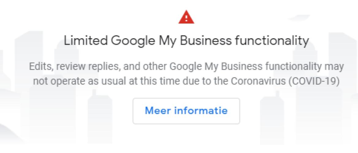 Google mijn Bedrijf werkt (tijdelijk) niet meer zoals je gewend bent