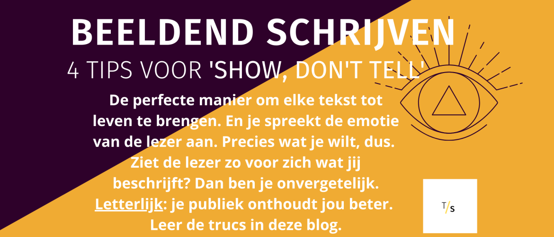 Beeldend schrijven in 4 stappen: SHOW, DON'T TELL