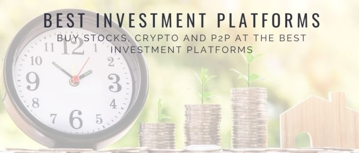 Europe's Best Investment Platforms 2021: Stocks, Crypto and P2P