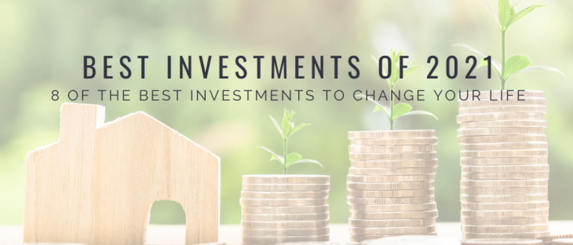 The Best Investments for 2021: 8 Tips for High Returns
