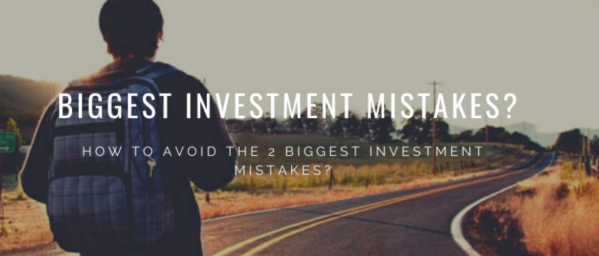 How to Avoid the 2 Biggest Investment Mistakes? Beginners Tips!