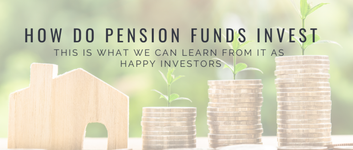 How do pension funds invest? This is what we can learn from them!