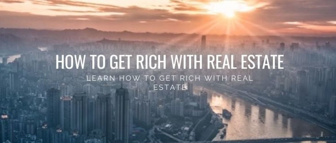 5 Tips for How to Get Rich with Real Estate! Proven Strategies