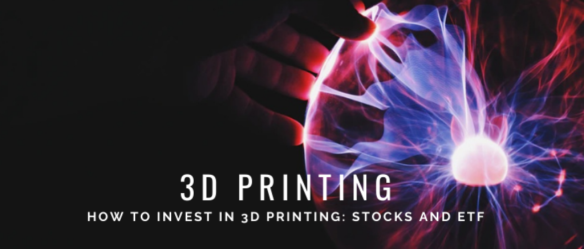 Investing in 3D Printing: Stocks and ETF