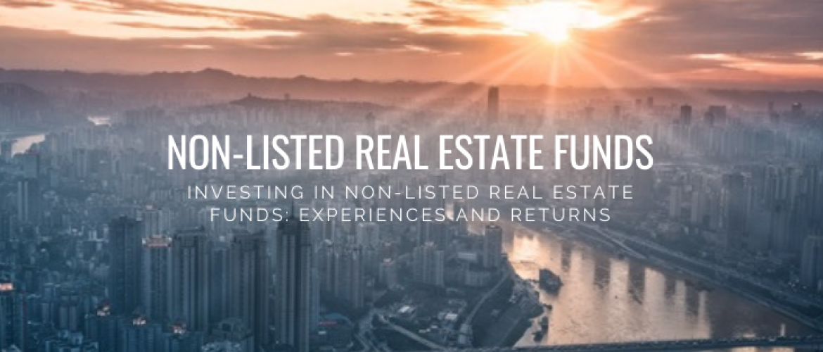 Investing in Non-Listed Real Estate Funds: Experiences and Returns