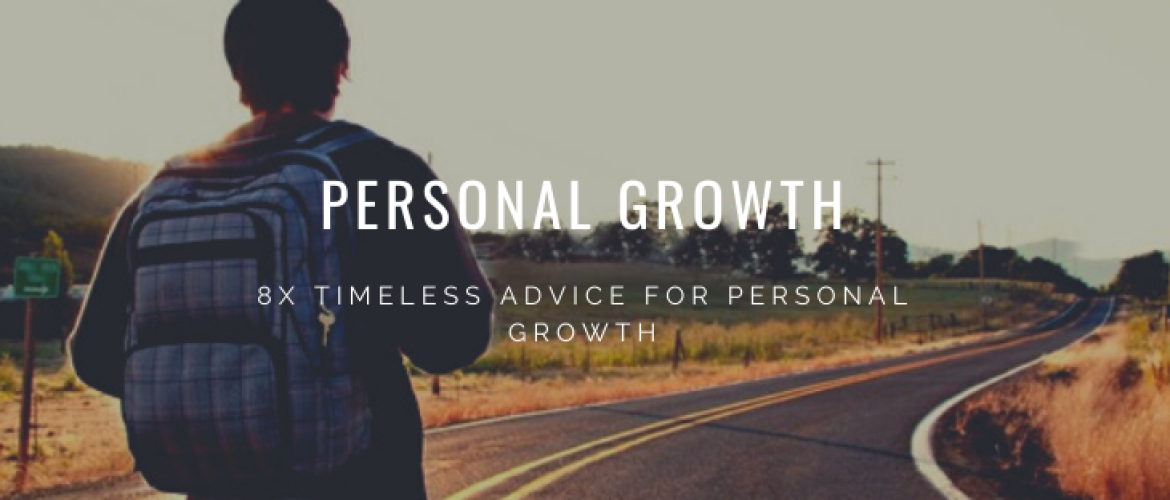 Personal Growth: 8x Timeless Advice for Personal Growth