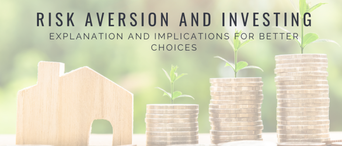 Risk Aversion and Investing: Explanation and Implications