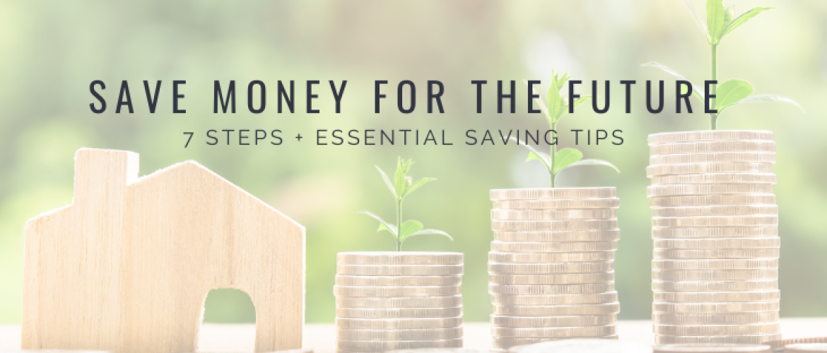 Save money for future? 7 steps + essential saving tips