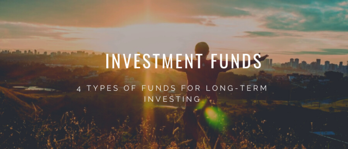 4 Types of Investment Funds as Long-Term Investments!