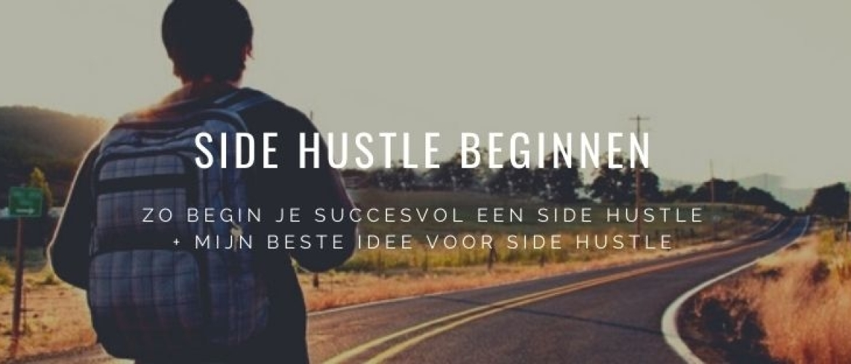 Hoe Beginnen met Side Hustle 2021: Uitleg & Stappen