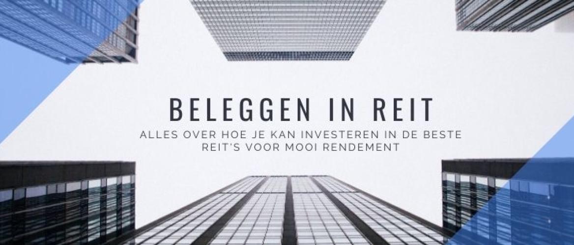 Beleggen in REITs 2021? Tips & Uitleg + beste REITs investeringen