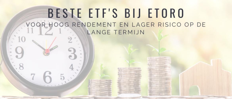 7x Beste ETFs bij eToro kopen 2021: Hoger Rendement, Lager Risico