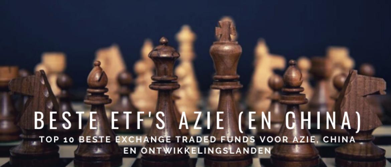 De Beste Exchange Traded Funds (ETFs) Azië en Ontwikkelingslanden