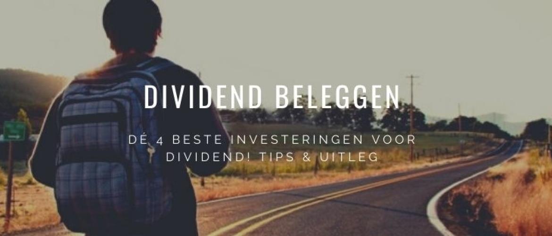 Dé 4 Beste Investeringen Voor Dividend! Tips & Uitleg