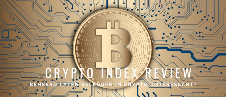 Crypto Index Review & Vergelijken: Beheerd Beleggen in Bitcoin