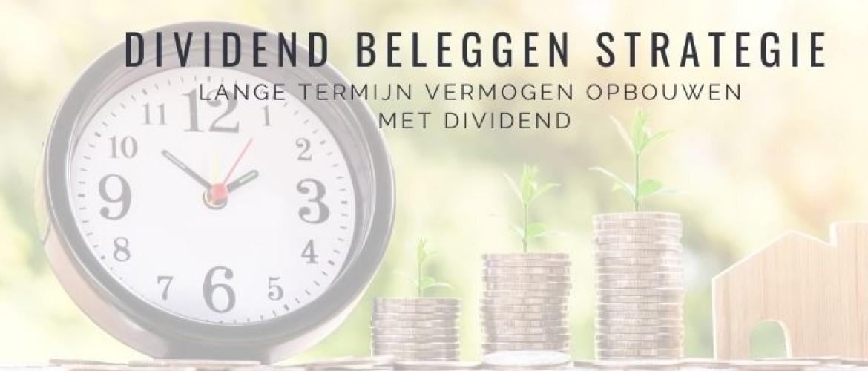 Dividend beleggen strategie: lange termijn vermogen opbouwen