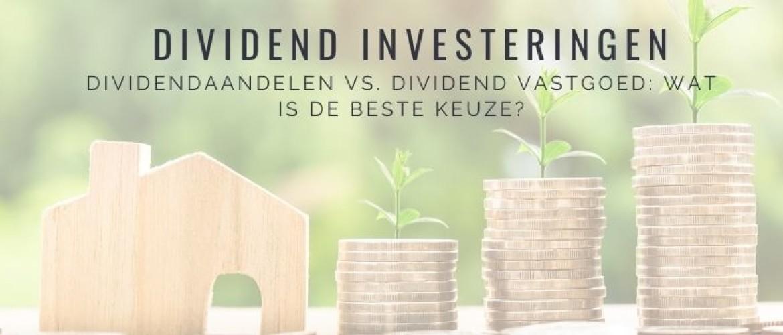 Dividend investering: vastgoedfonds of dividend aandelen?