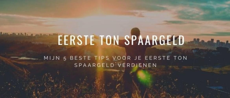 5 Tips: Eerste Ton Spaargeld Verdienen en Hoe Jij Dit Ook Kan!