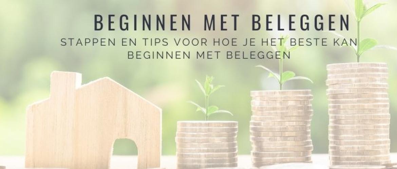 Hoe kan je het beste beginnen met beleggen? Stappen & Tips