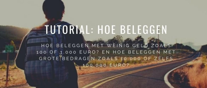 Hoe beleggen met 100 euro, 10.000, 50.000 en 100.000 euro?