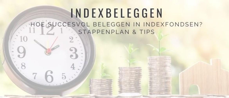 Indexbeleggen: waarom en hoe beginnen met indexfondsen?