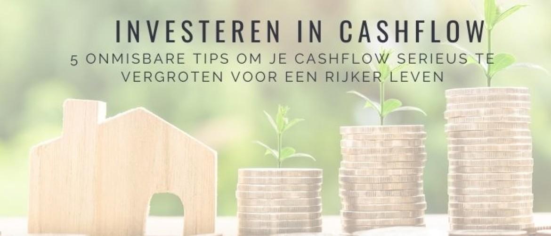 Hoe investeren in cashflow? Onmisbare tips voor rijker leven!