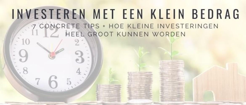 Investeren met Klein Bedrag: 7 Tips voor Rendement & Succes