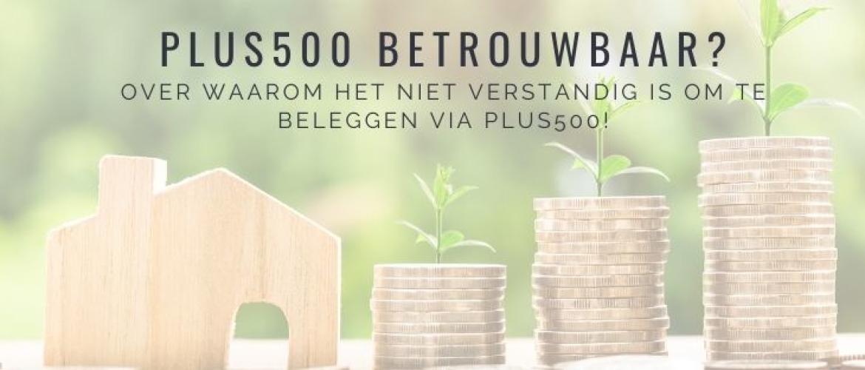 Waarom beleggen met Plus500 niet betrouwbaar is