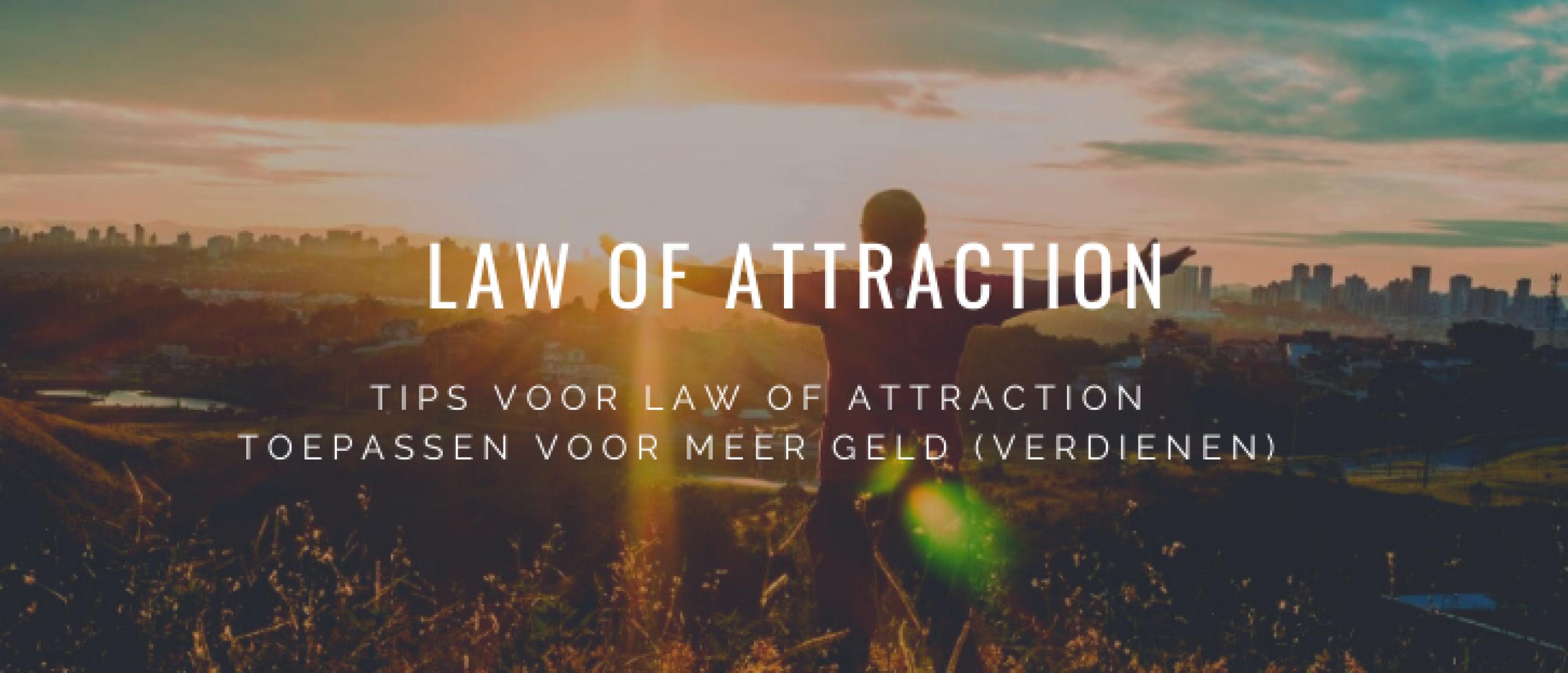 Hoe je de Law of Attraction kan toepassen voor meer geld (aantrekken)