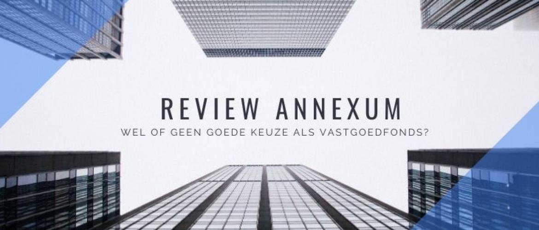 Review Annexum: wel of geen goed vastgoedfonds belegging?