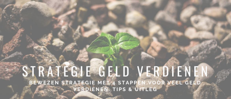 Strategie Geld Verdienen 2021: BEWEZEN Stappen & Uitleg