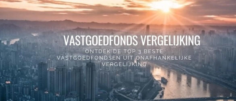 Vastgoedfonds vergelijken: vergelijk de beste vastgoedfondsen NL!