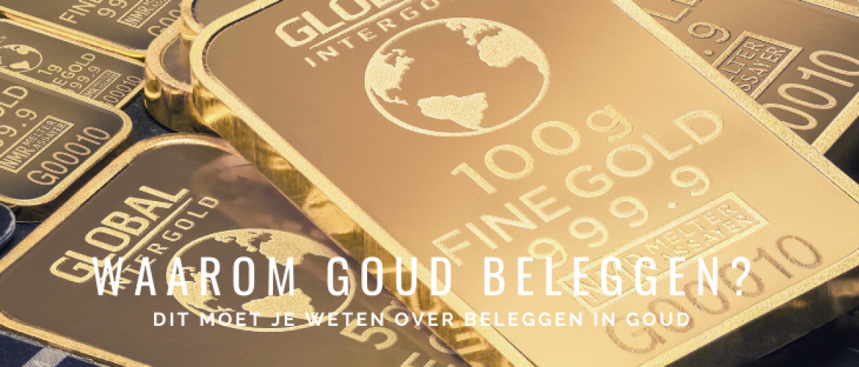 Waarom in Goud Beleggen 2021 - 2022? Of Niet in Goud Investeren?