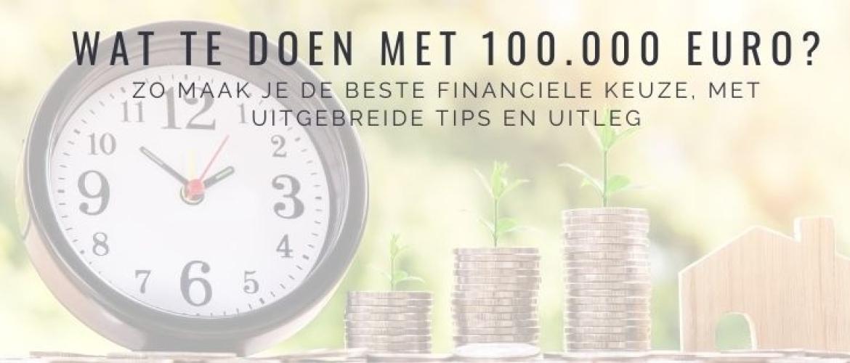 Wat te doen met 100.000 euro spaargeld? Dit is hoe succes te behalen