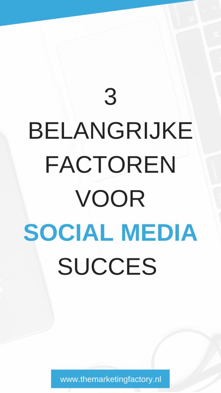 Belangrijkste factoren voor social media succes | klanten via social media | social media marketing strategie | social media strategie | social media strategy | social media tips voor bloggers | social media tips | online marketing | online zichtbaarheid | content planner | content ideas | online verkopen | content marketing | social media ideas | sociale media tips | online ondernemen | blog tips | tips for bloggers | #themarketingfactory