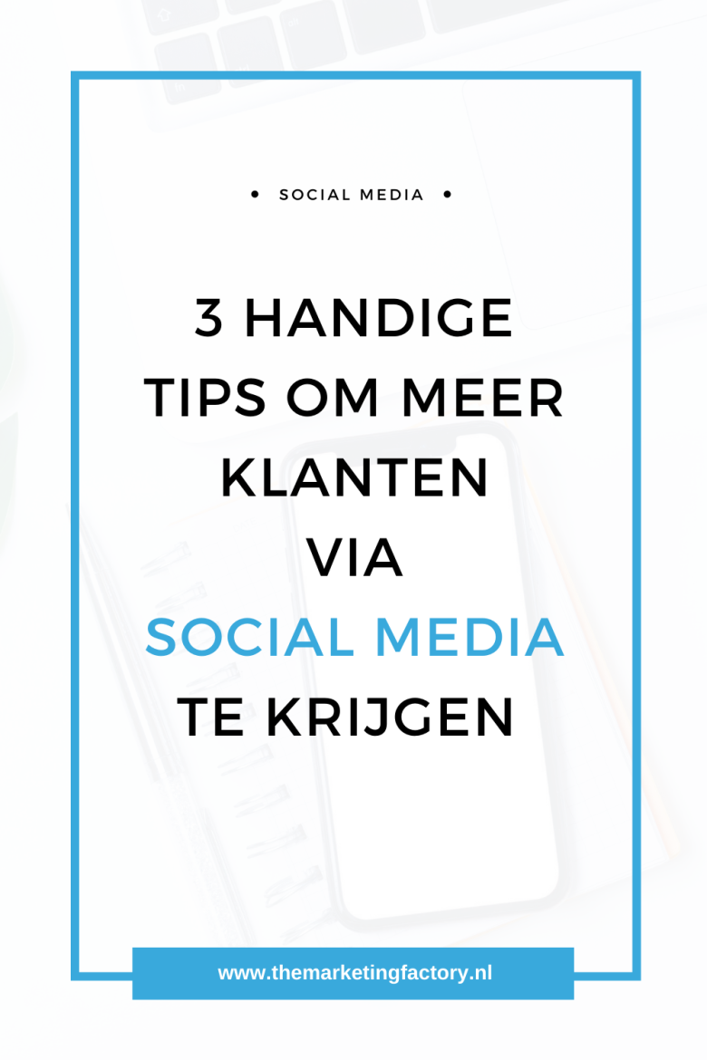 3 Top tips voor meer klanten via social media. Ontdek de geheimen van social media succes en hoe je meer klanten krijgt via social media met deze 3 praktische tips | social media strategie | social media strategy | sociale media tips | Instagram tips | Pinterest tips | Facebook tips | Linkedin tips | content marketing | online marketing strategie