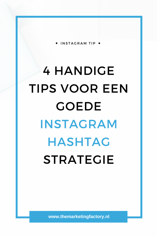 Op zoek naar handige tips voor een slimme Instagram hashtag strategie? Check dan dit artikel met 4 handige Instagram hashtag tips voor meer bereik en meer klanten via Instagram | Instagram hashtag strategie | Instagram hashtags | instagram strategy | instagram strategie | social media strategie | sociale media tips | online marketing | instagram training tips | online zichtbaarheid | #themarketingfactory