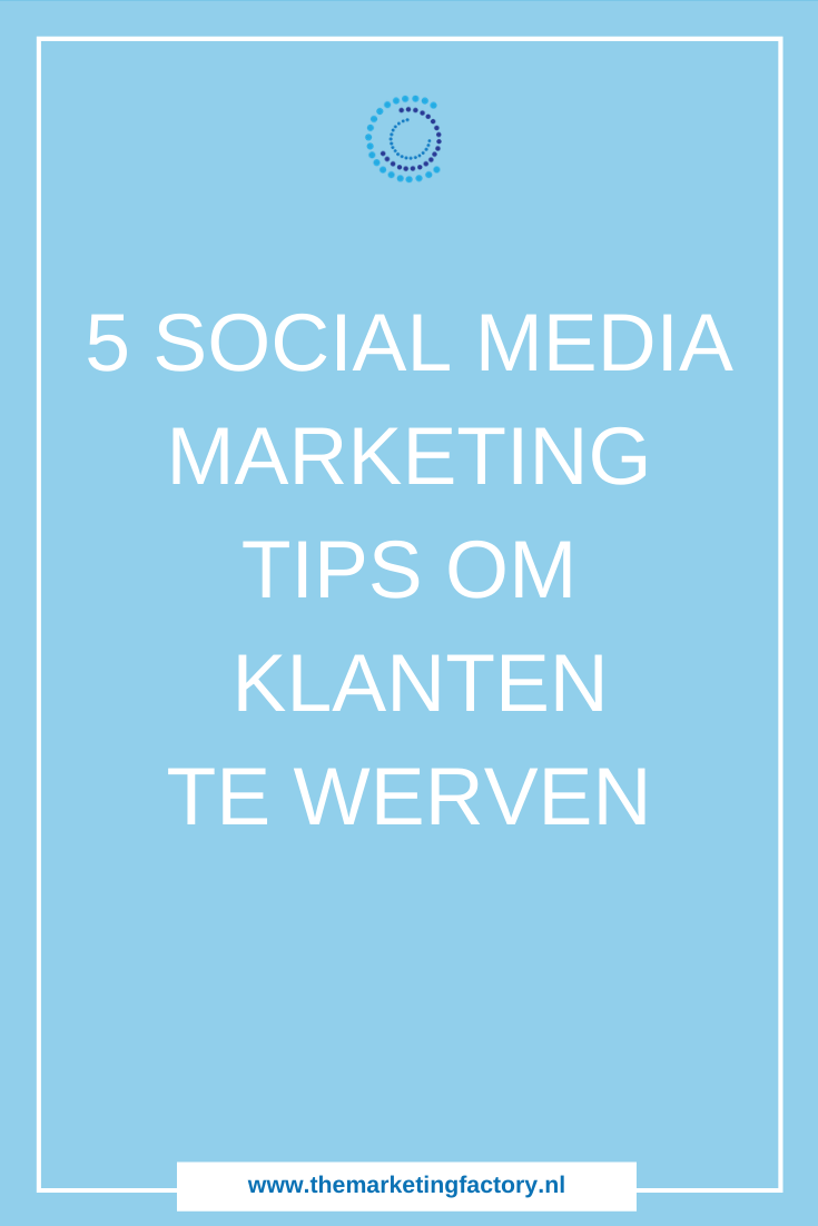 Meer klanten via sociale media? 5 Praktische social media marketing tips om meer klanten aan te trekken via social media | klanten via social media strategie | social media strategie | sociale media strategie | social media marketing | sociale media tips | online zichtbaarheid | online marketing strategie | sociale media tips | social media training | online verkopen | sociale media training | online ondernemen | #themarketingfactory #socialmediastrategie #socialmediamarketing