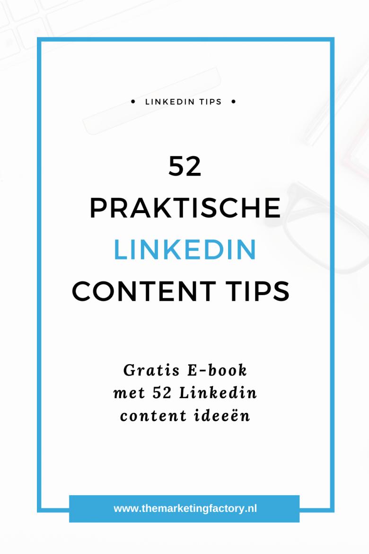 Geen idee wat voor content je kunt plaatsen op Linkedin? Helemaal geen content inspiratie? Check deze 52 handige Linkedin content ideeën zodat je voor iedere week een content tip hebt, en het is helemaal gratis | Praktische Linkedin marketing tips | Linkedin strategie | klanten via Linkedin | sociale media tips | social media strategie | storytelling strategie | Linkedin marketing strategie | online zichtbaarheid | content marketing | #themarketingfactory