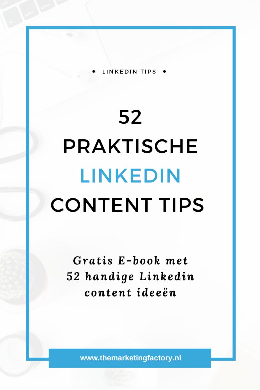 Wil je 52 praktische Linkedin content tips? Check dit e-book met handige Linkedin content ideeën, en het is helemaal gratis   Praktische tips om Linkedin marketing slim in te zetten   Gratis Linkedin e-book   Linkedin strategie   sociale media tips   social media strategie   Linkedin marketing strategie   online zichtbaarheid   content marketing   storytelling   #themarketingfactory