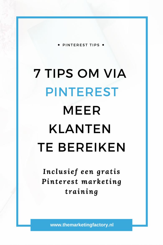 Ontdek hoe je Pinterest marketing slim inzet voor meer website bezoekers (en dus klanten) met deze 7 praktische tips die meteen resultaat opleveren | Klanten via Pinterest | Pinterest tips | Pinterest strategie | Pinterest marketing | Pinterest tips voor bloggers | Pinterest tips voor beginners | sociale media tips | online marketing | online zichtbaarheid | #themarketingfactory