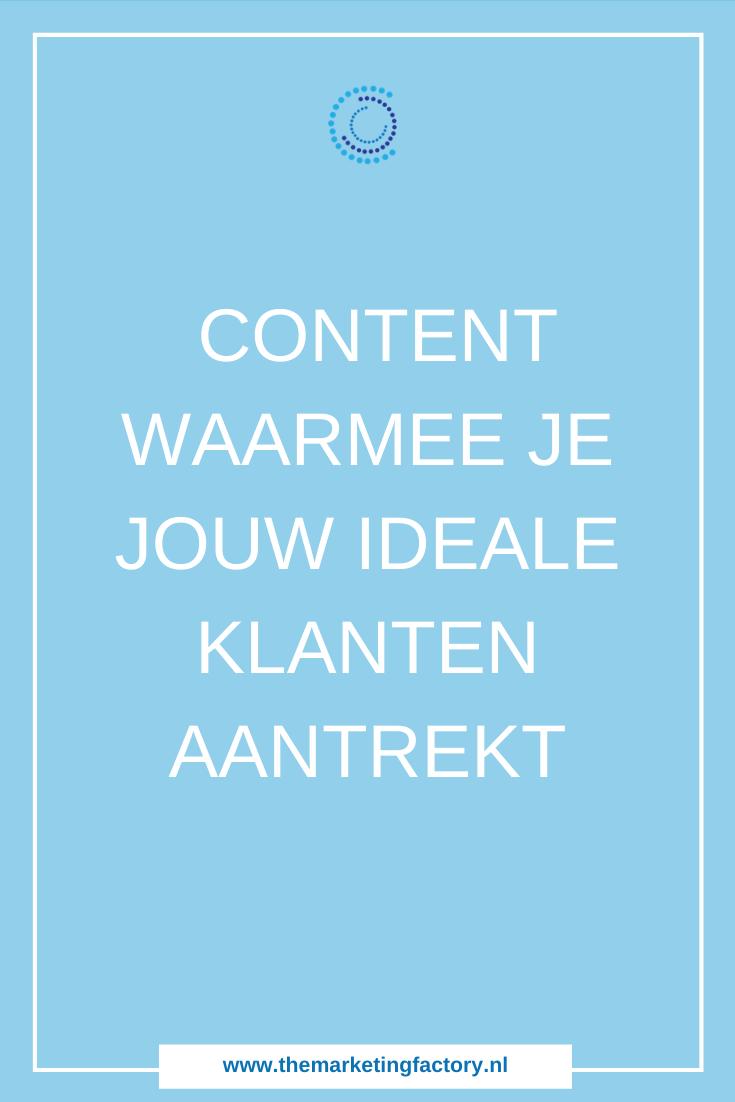 Content om je ideale klanten aan te trekken | content marketing | content strategie | content tips voor bloggers | content marketing tips | online zichtbaarheid | online marketing | online verkopen | online geld verdienen | marketing tips | social media tips | online ondernemen | #marketingtips #contenttips #themarketingfactory #onlinemarketing