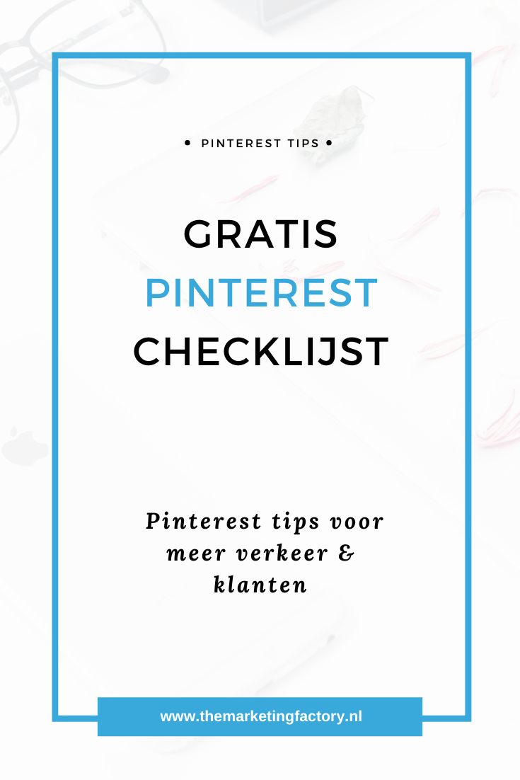 Praktische tips om Pinterest slim in te zetten | Pinterest marketing | Pinterest strategie | Pinterest marketing tips | Pinterest tips | Social media tips | Gratis Pinterest checklijst| Pinterest marketing strategie | Pinterest tips voor bloggers | Gratis Pinterest tips | Online marketing tips | #pinteresttips #socialmediatips #themarketingfactory #onlinemarketing