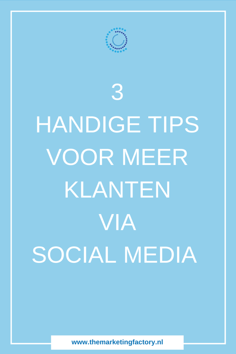 Op zoek naar handige tips voor meer klanten via social media? Bekijk deze 3 praktische tips voor meer klanten via social media | klanten via social media | social media marketing | social media strategie | social media strategy | sociale media tips | social media tips | gratis social media training | online ondernemen | online zichtbaarheid | online marketing strategie | online verkopen | sociale media tips | #themarketingfactory